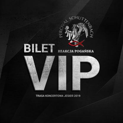 Bilet VIP Percival Schuttenbach trasa Reakcja Pogańska 2019