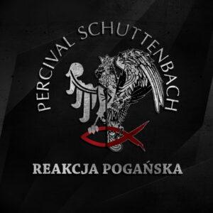 Reakcja pogańska 2020 - Percival Schuttenbach - PRZEDSPRZEDAŻ!